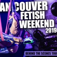 Vancouver Fetish Weekend 2019 | Natasha Gris Gallery
